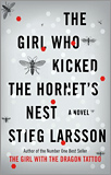 Stieg Larsson - The Girl Who Kicked the Hornet's Nest.