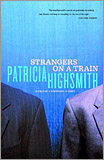 Patricia Highsmith - Strangers on a Train. (First published 1950)