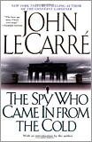 John Le Carr� - The Spy Who Came in From the Cold.